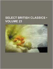 Select British Classics (Volume 23)