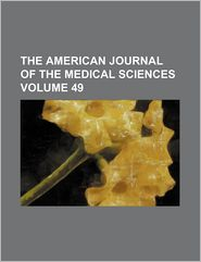 The American Journal of the Medical Sciences (Volume 49)