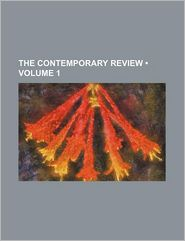The Contemporary Review (Volume 1)