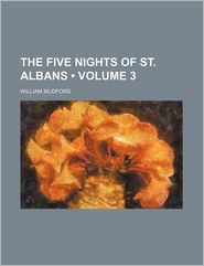 The Five Nights of St. Albans (Volume 3)