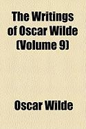 The Writings of Oscar Wilde (Volume 9)