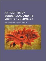 Antiquities of Sunderland and Its Vicinity (5-7)