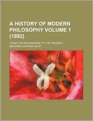 A History of Modern Philosophy (Volume 1 (1892)); (From the Renaissance to the Present)