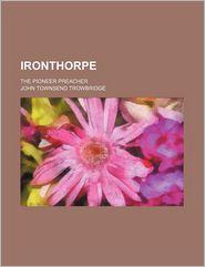 Ironthorpe; The Pioneer Preacher