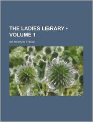 The Ladies Library (Volume 1)