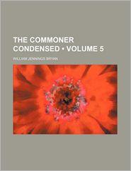 The Commoner Condensed (Volume 5)