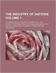 The Industry of Nations (Volume 1); The Materials of Industry