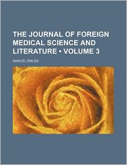 The Journal of Foreign Medical Science and Literature (Volume 3)