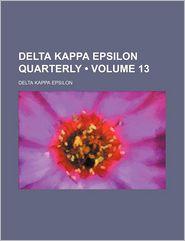 Delta Kappa Epsilon Quarterly (Volume 13)