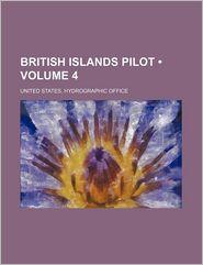 British Islands Pilot (Volume 4)
