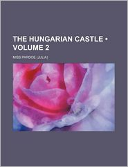 The Hungarian Castle (Volume 2)
