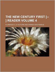 The New Century First [-- ] Reader (Volume 4)