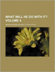 What Will He Do with It? (Volume 4)