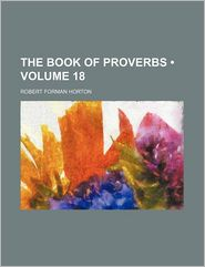 The Book of Proverbs (Volume 18)