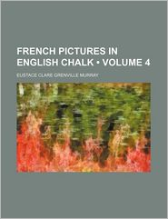 French Pictures in English Chalk (Volume 4)