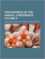 Proceedings of the Annual Conference (Volume 6)