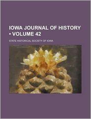 Iowa Journal of History (Volume 42)