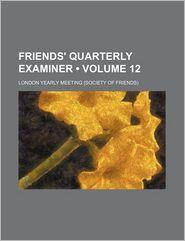 Friends' Quarterly Examiner (Volume 12)