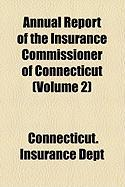 Annual Report of the Insurance Commissioner of Connecticut (Volume 2)