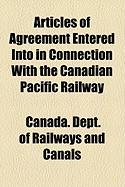Articles of Agreement Entered Into in Connection with the Canadian Pacific Railway
