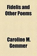 Fidelis and Other Poems