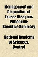 Management and Disposition of Excess Weapons Plutonium; Executive Summary
