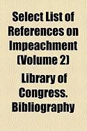 Select List of References on Impeachment (Volume 2)
