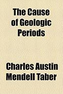 The Cause of Geologic Periods
