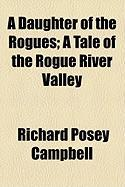 A Daughter of the Rogues; A Tale of the Rogue River Valley