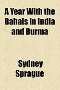 A Year with the Bahais in India and Burma