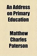 An Address on Primary Education