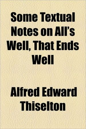 Some Textual Notes on All's Well, That Ends Well