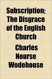 Subscription; The Disgrace of the English Church