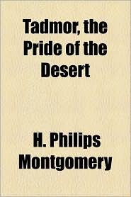 Tadmor, the Pride of the Desert