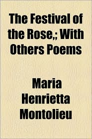 The Festival of the Rose; With Others Poems