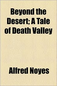 Beyond the Desert; A Tale of Death Valley
