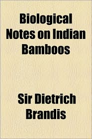 Biological Notes on Indian Bamboos