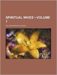 Spiritual Wives (Volume 1)