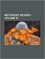 The Methodist Review (Volume 67)