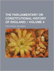 General Index to the Twenty-Three Volumes of the Parliamentary or Constitutional History of England (Volume 4)