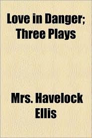 Love in Danger; Three Plays