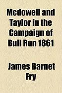 McDowell and Taylor in the Campaign of Bull Run 1861