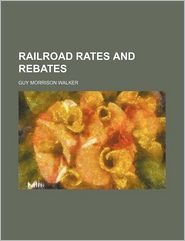 Railroad Rates and Rebates