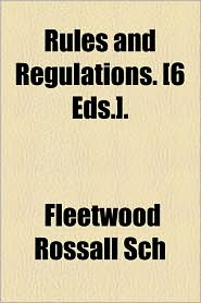 Rules and Regulations. [6 Eds.].