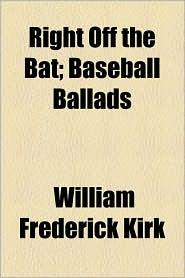 Right Off the Bat; Baseball Ballads