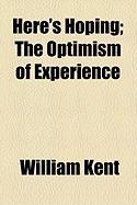 Here's Hoping; The Optimism of Experience