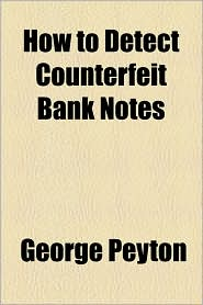 How to Detect Counterfeit Bank Notes