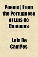 Poems ] from the Portuguese of Luis de Camoens