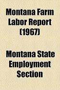 Montana Farm Labor Report (1967)