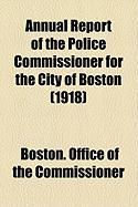 Annual Report of the Police Commissioner for the City of Boston (1918)